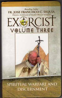 Exorcist Volume Three: Spiritual Warfare and Discernment