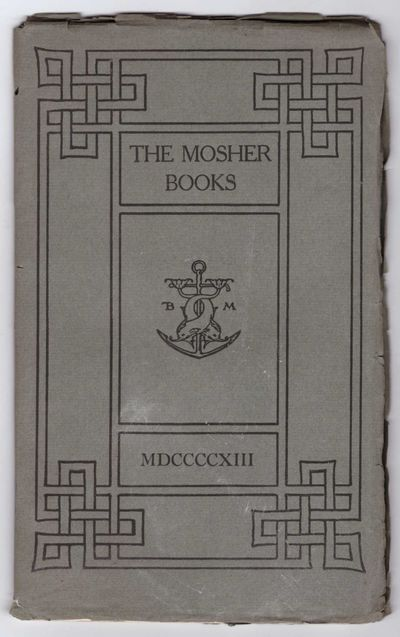 Portland, ME: Thomas Bird Mosher, 1913. First Edition. Wraps. Very Good. 79 pp. 8vo. Green paper wra...