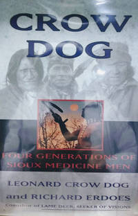 image of Crow Dog:  Four Generations of Sioux Medicine Men