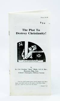 The Plot to Destroy Christianity!
