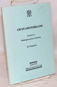 Ch'an and pureland; lectures at Washington and Lee University