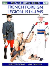 Men-At-Arms No.325: French Foreign Legion 1914-1945