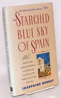 The starched blue sky of Spain and other memoirs. Introduction by Diane Johnson