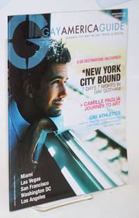 Gay America Guide: leading the way in gay travel & leisure; #1, Winter/Spring 2006; New York City Bound
