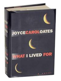 What I Lived For by  Joyce Carol OATES - First Edition - 1994 - from Jeff Hirsch Books, ABAA (SKU: 132390)