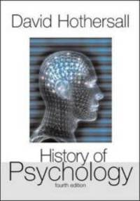 History of Psychology, 4th Edition by David Hothersall - Paperback - 2003-09-07 - from Books Express (SKU: 0072849657q)