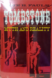 Tombstone:  Myth and Reality