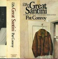 GREAT SANTINI, The. by  Pat Conroy - Hardcover - from OLD WORKING BOOKS & Bindery (Est. 1994) and Biblio.co.uk
