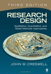 image of Research Design: Qualitative, Quantitative, and Mixed Methods Approaches