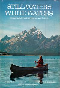 Still Waters, White Waters: Exploring America's Rivers and Lakes