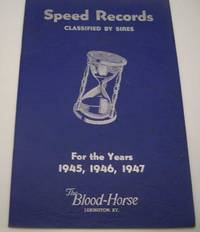 image of Speed Records Classified by Sires for the Years 1945, 1946, 1947