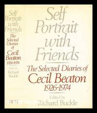 image of Self portrait with friends : the selected diaries of Cecil Beaton, 1926-1974