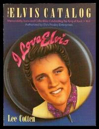 image of THE ELVIS CATALOG - Memorabilia, Icons and Collectibles Celebrating the King of Rock 'n' Roll