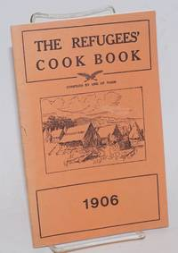 The refugees\' cook book compiled by one of them: 1906