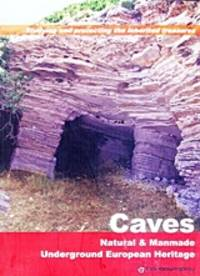 CAVES: Natural and Manmade Underground European Heritage