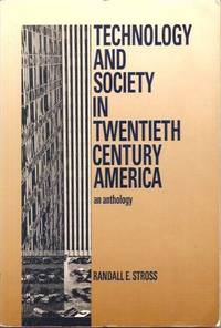 Technology And Society In Twentieth Century America by  Randall E Stross - Paperback - 1989 - from Squirreled Away Books (SKU: 10049727)