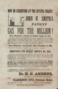 Broadside--Now on Exhibition At the Crystal Palace! John W. Smith's  Patent. Gas for the Millions! The Cheapest, Purest, Safest Light in Use.