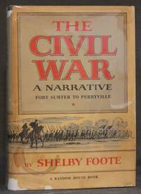 THE CIVIL WAR, A NARRATIVE: FORT SUMTER TO PERRYVILLE (Volume 1)