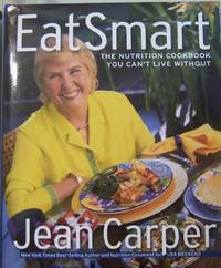 Eatsmart: The Nutrition Cookbook You Can't Live Without