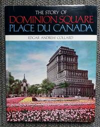 image of THE STORY OF DOMINION SQUARE.  PLACE DU CANADA.