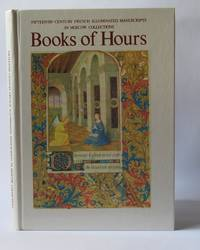 Books of Hours: Fifteenth-century French illuminated manuscripts in Moscow collections by  Ekaterina Zolotova  - Hardcover  - 1991  - from Leopolis (SKU: 004682)