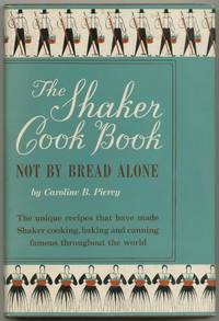 image of The Shaker Cook Book: Not By Bread Alone