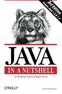 Java in a Nutshell : A Desktop Quick Reference