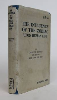 image of The Influence of the Zodiac Upon Human Life: With Character Readings of Persons Born Upon the Cusp