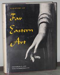 A History of Far Eastern Art by  Sherman E Lee - Hardcover - 1964 - from Exquisite Corpse, Booksellers and Biblio.com