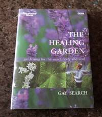 image of The Healing Garden. Gardening for the Mind, Body and Soul
