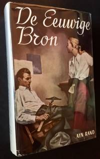 "De Eeuwige Bron (The 1st Dutch Edition of ""The Fountainhead"")"