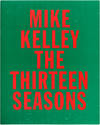View Image 1 of 8 for Mike Kelley: The Thirteen Seasons Inventory #25267