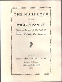 The massacre of the Wigton family: With an account of the trial of Samuel Mohawk, the murderer.