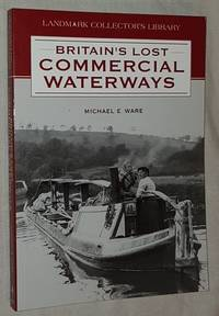 Britain's Lost Commercial Waterways Part One