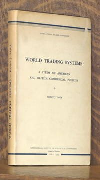 image of WORLD TRADING SYSTEMS A STUDY OF AMERICAN AND BRITISH COMMERCIAL POLICIES