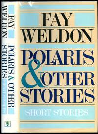 Polaris and Other Stories by  Fay Weldon - First Edition - 1985 - from Little Stour Books PBFA and Biblio.com