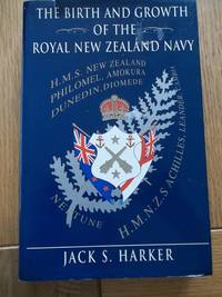 The Birth and Growth of the Royal New Zealand Navy