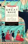 image of The Great Wave : Gilded Age Misfits, Japanese Eccentrics, and the Opening of Old Japan