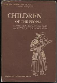 Children of the People The Navaho Individual and His Development