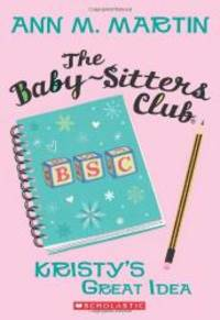The Baby-Sitters Club #1: Kristy's Great Idea by Ann M. Martin - 2010-07-08 - from Books Express and Biblio.com