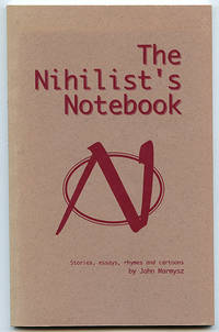The Nihilist's Notebook: Stories, essays, rhymes and cartoons