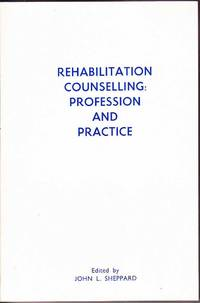 Rehabilitation Counselling: Profession and Practice by John L. Sheppard (ed.) - Paperback - First Edition - 1984 - from Mr Pickwick's Fine Old Books (SKU: 31064)