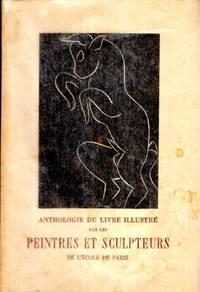 Anthologie Du Livre Illustre par les Peintres et Sculpteurs de l'ecole de Paris