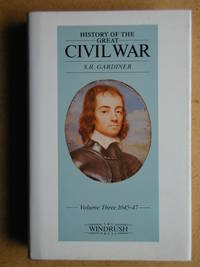 History of the Great Civil War 1642-1649. Vol. 3. 1645-1647.