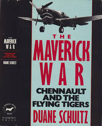 The Maverick War Chennault and the Flying Tigers by  Duane Schultz - Hardcover - Book Club (BCE/BOMC)  - 1987 - from BOOX and Biblio.com