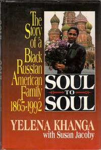 image of Soul to Soul: A Black Russian American Family 1865-1992