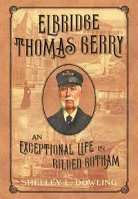 Elbridge Thomas Gerry: An Exceptional Life in Gilded Gotham