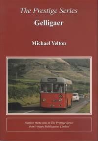 Gelligaer - Prestige Series No.39 by Michael Yelton - Paperback - 1st  Edition - 2011 - from Dereks Transport Books and Biblio.com.au