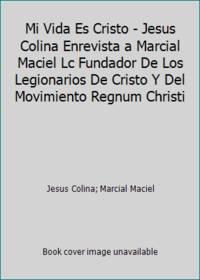 Mi Vida Es Cristo - Jesus Colina Enrevista a Marcial Maciel Lc Fundador De Los Legionarios De...