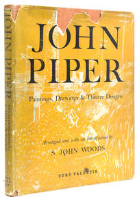 John Piper. Paintings, Drawings & Theatre Designs 1932-1954, arranged and with an introduction by S. John Wood by  S. John  John) Wood - First American edition - 1955 - from James Cummins Bookseller and Biblio.com
